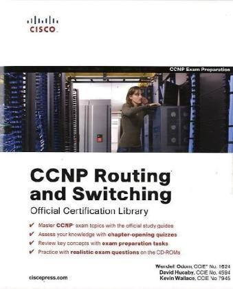 CCNP Routing and Switching Official Certification Library (Exams 642-902, 642-813, 642-832) (Certification Guide Series) by Odom, Wendell, Hucaby, David, Wallace, Kevin 1st (first) Edition (3/5/2010)