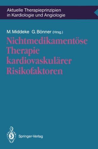 Nichtmedikamentöse Therapie Kardiovaskulärer Risikofaktoren (Aktuelle Therapieprinzipien In Kardiologie Und Angiologie) (German Edition)