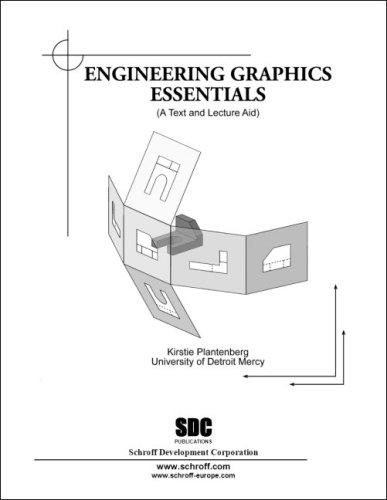 Engineering Graphics Essentials - Second Edition
