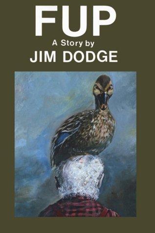 Fup, Jim Dodge