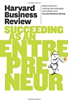 Harvard Business Review on Succeeding as an Entrepreneur (Harvard Business Review Paperback Series)