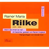 """Wenn die Uhren so nah. CD: 40 Gedichtevon """"Rainer Maria Rilke"""""""