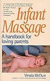 Infant Massage: A Handbook for Loving Parents