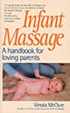 Infant Massage: A Handbook for Loving Parents