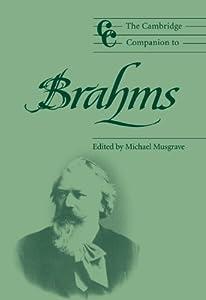 The Cambridge Companion To Brahms Cambridge Companions To Music by Cambridge University Press