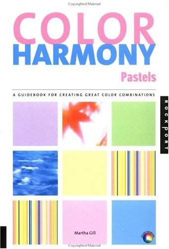 Color Harmony Pastels: A Guidebook for Creating Great Color Combinations