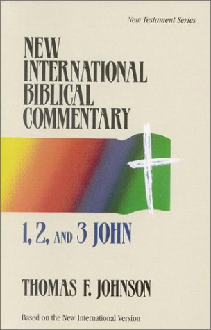 1, 2, and 3 John (New International Biblical Commentary, Vol 17), Thomas F. Johnson