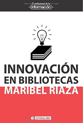 Innovación en bibliotecas (El Profesional de la Información)