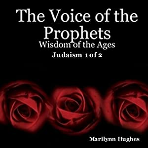 The Voice of the Prophets: Wisdom of the Ages, Judaism 1 of 2 Audiobook