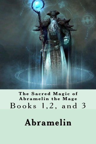 The Sacred Magic of Abramelin the Mage: Books 1,2, and 3 by Abramelin (2015-08-19)