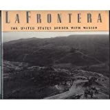 img - for LA Frontera: The United States Border with Mexico book / textbook / text book