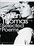 Selected Poems (Penguin Modern Classics) (0140188894) by Thomas, Dylan