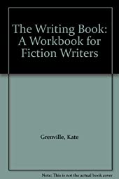 The Writing Book A Workbook for Fiction WritersKate Grenville