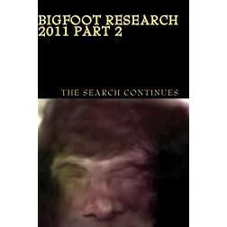 Bigfoot Research 2011 Part 2