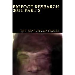 Bigfoot Research 2011 Part 2