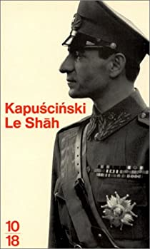 Le Shah par Kapuscinski
