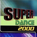 echange, troc Various Artists - Super Dance 2000