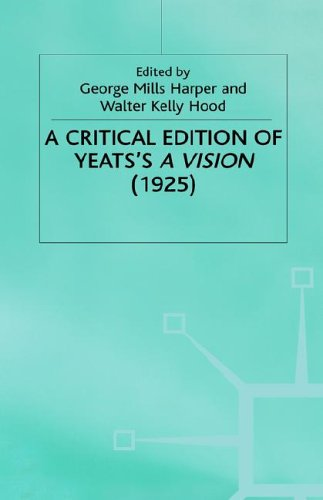 A Critical Edition of Yeats' ''A Vision''