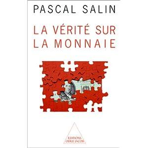 SALIN, Pascal. La vérité sur la monnaie 41V7C7GBN8L._SL500_AA300_