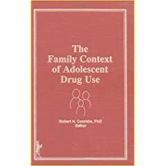 The Family Context Of Adolescent Drug Use - Robert H Coombs and Fawzy I Fawzy, Amazon.com.