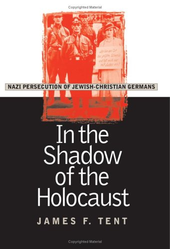 In the Shadow of the Holocaust: Nazi Persecution of Jewish-Christian Germans (Modern War Studies)