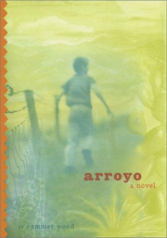 Arroyo: A Novel PDF