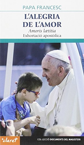 L'alegria de l'amor: Amoris laetitia (Documents del Magisteri)
