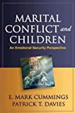 Marital Conflict and Children: An Emotional Security Perspective (Guilford Series on Social and Emo