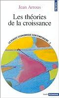 Les théories de la croissance - La pensée économique contemporaine, tome 3