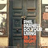 echange, troc Phil Parnell - Do Your Living In The Night