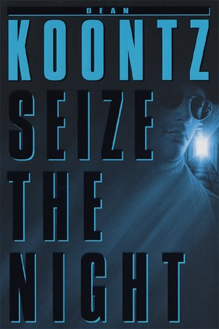Seize the Night, DEAN KOONTZ