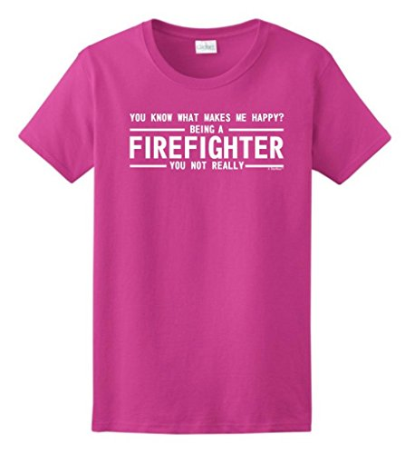 What Makes Me Happy Being A Firefighter Ladies T-Shirt Small Heliconia