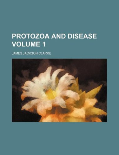 Protozoa and disease Volume 1