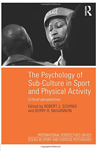 The Psychology of Sub-Culture in Sport and Physical Activity  Critical perspectives  International Perspectives on Key Issues in Sport and Exercise Psychology