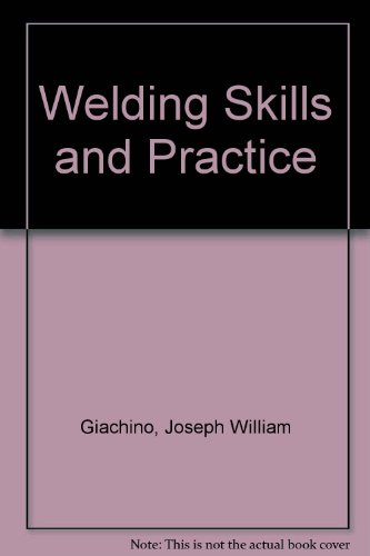 Welding Skills and Practices - Fourth Edition