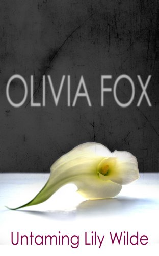 Untaming Lily Wilde (Wilde Series, #1) by Olivia Fox