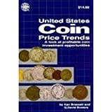 A Guide to United States Coin Price Trends: A Revealing Look at Profitable Coin Investment Opportunities (0307093603) by Bressett, Ken