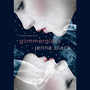 Glimmerglass: A Faeriewalker Novel | [Jenna Black]