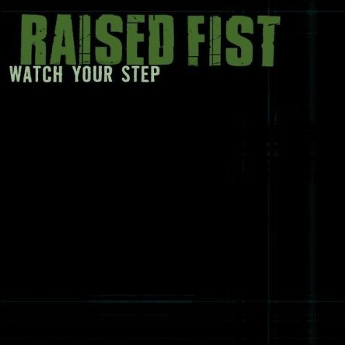 Watch Your Step Kid by Raised Fist (2003-01-07)