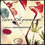Return Of The Grievous Angel: Tribute To Gram Parsons