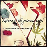 Return Of The Grievous Angel: A Tribute To Gram Parsons ~ Various Artists