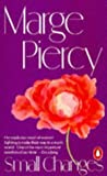 Small Changes (0140099549) by MARGE PIERCY