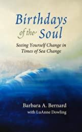 Birthdays of the Soul: Seeing Yourself Change in Times of Sea Change