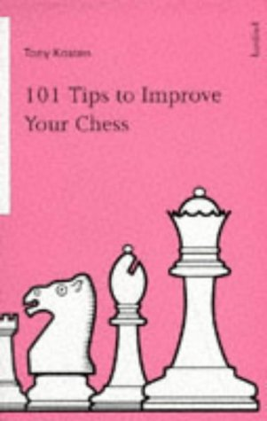 101 Tips to Improve Your Chess
