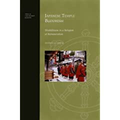 Japanese Temple Buddhism: Worldliness in a Religion of Renunciation (Topics in Contemporary Buddhism)