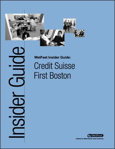 the-wetfeet-insider-guide-to-credit-suisse-first-boston