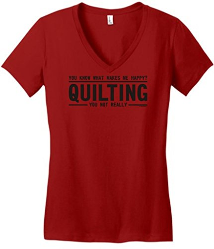 You Know What Makes Me Happy - Quilting Not You Juniors V-Neck Large Classic Red