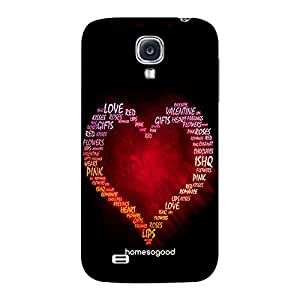 Valentine HomeSoGood Love Of My Life Multicolor 3D Mobile Case For Samsung S4 ( Back Cover)