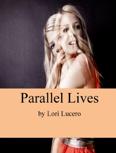 E-book - Parallel Lives by Lori Lucero