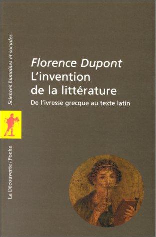 L'Invention de la littérature : de l'ivresse grecque au texte latin